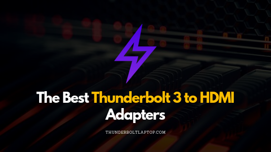 The Best Thunderbolt to HDMI Adapters (Black Friday 2019) 48