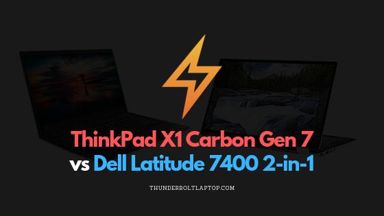 ThinkPad X1 Carbon vs Dell Latitude 7400 2-in-1 11