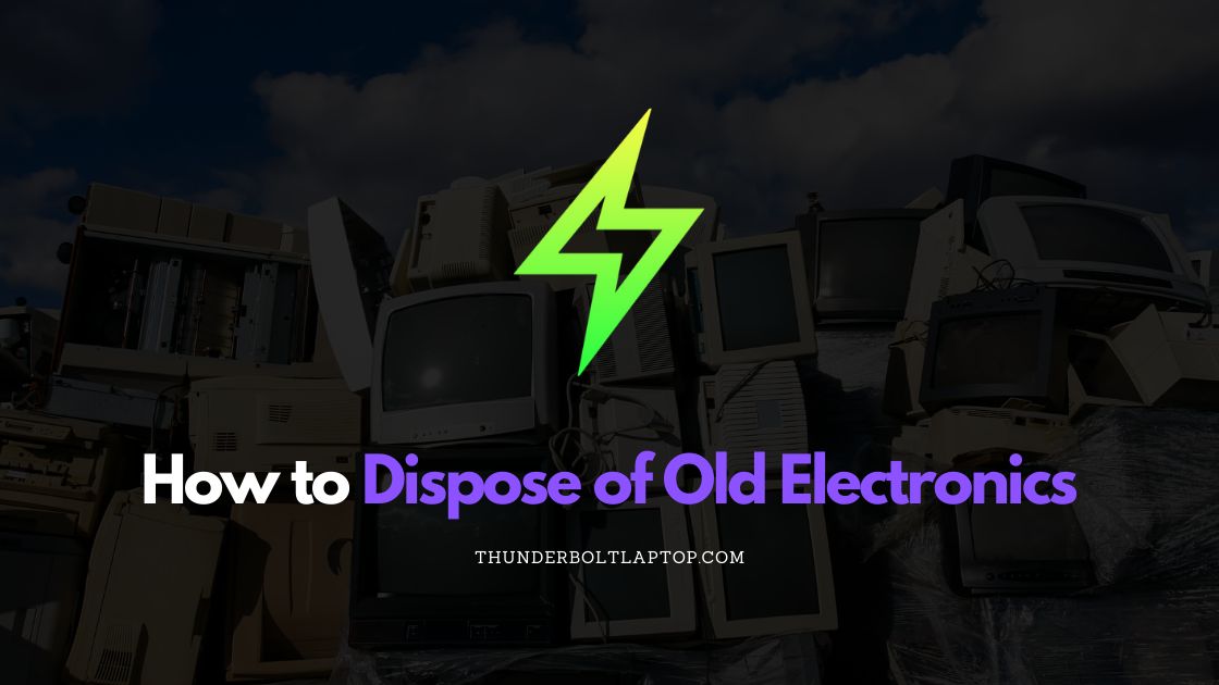 How to Dispose of Old Electronics (Reviewed December 2019) 1