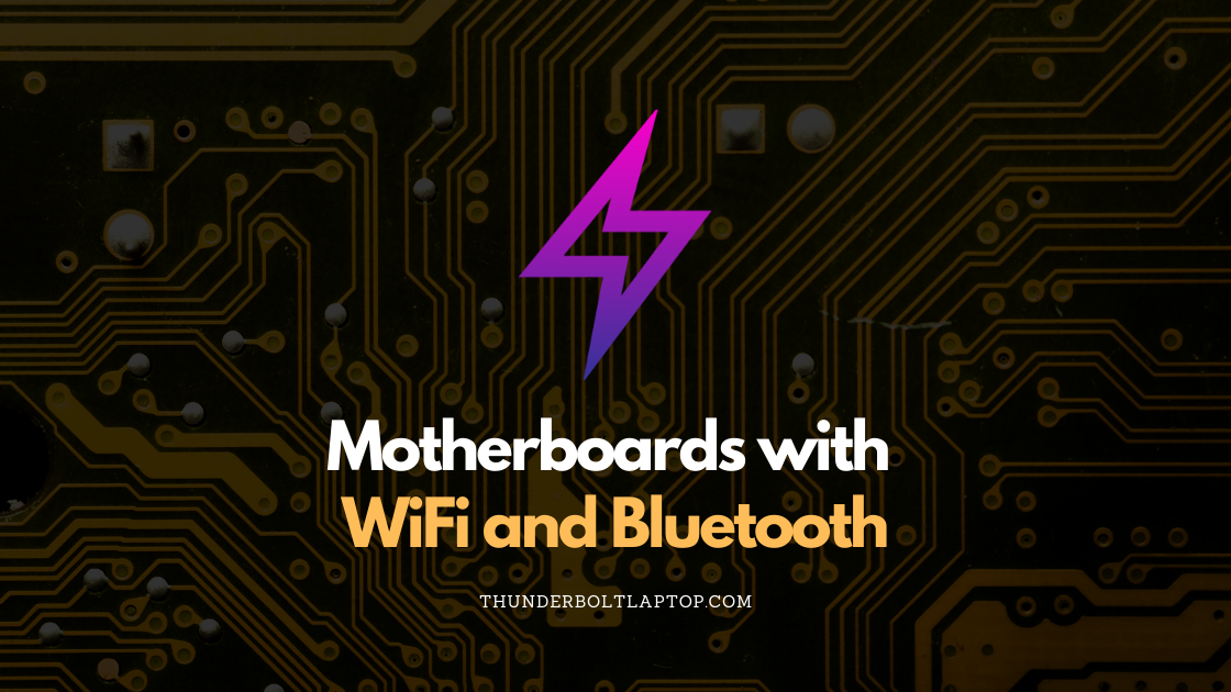 Motherboards with WiFi and Bluetooth (Reviewed December 2019) 117