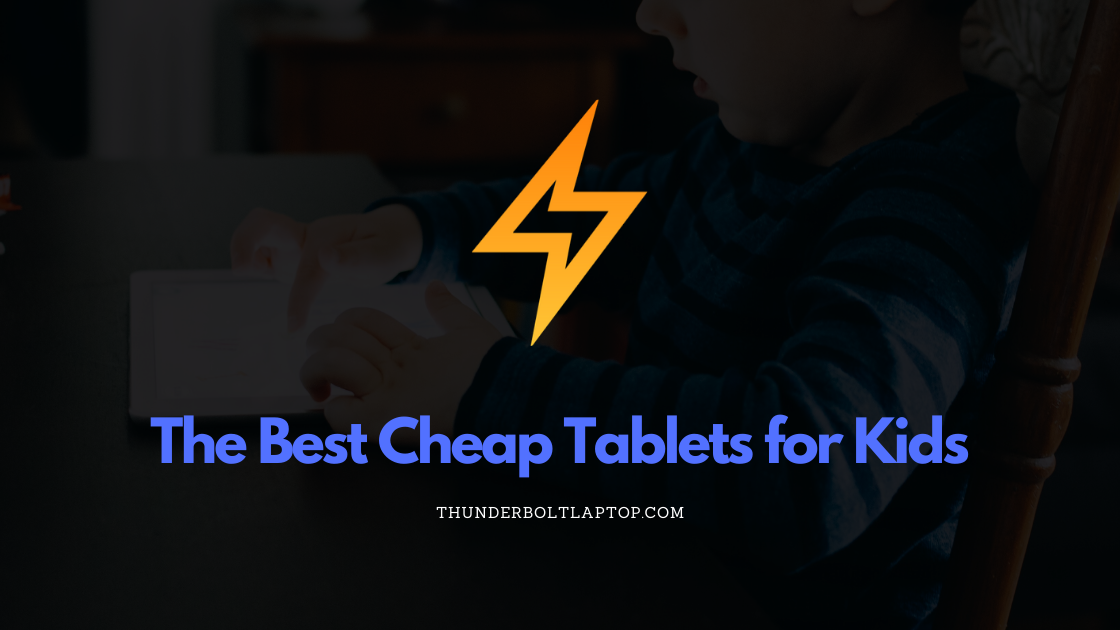 The Best Cheap Tablets for Kids (Reviewed December 2019) 84