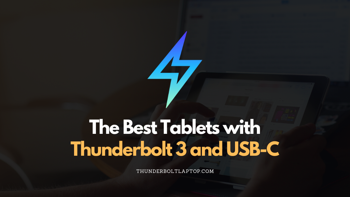 The 12 Best Tablets with Thunderbolt 3 and USB-C (Reviewed December 2019) 92